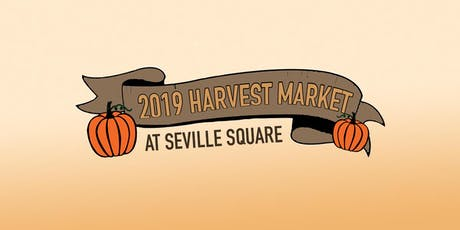 2019 Harvest Market at Seville Square tickets