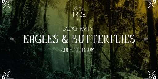 The Tribe Launch Party  - Eagles & Butterflies -