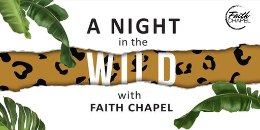 A Night in The Wild with Faith Chapel - 3rd to 8th Grade Volunteers
