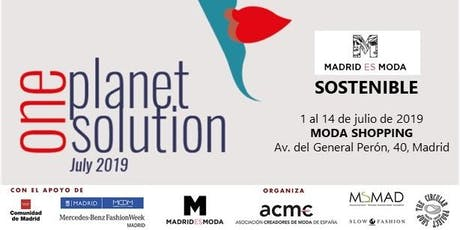 Madrid es Moda Sostenible - Julio 2019 - Presentación One Planet, One Solution entradas
