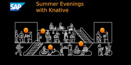 Summer Evenings with Knative