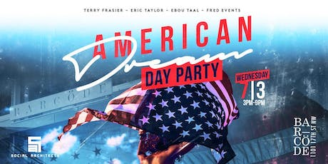 THE AMERICAN DREAM DAY PARTY AT BARCODE  tickets