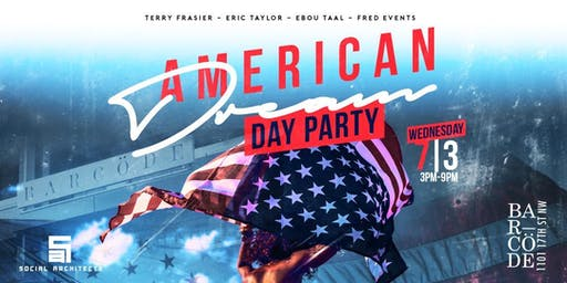 THE AMERICAN DREAM DAY PARTY AT BARCODE