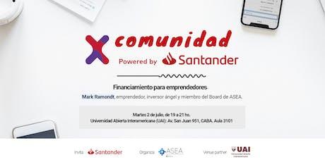 Comunidad Santander X | 2/07 | FINANCIAMIENTO PARA EMPRENDEDORES | UAI entradas
