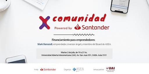Comunidad Santander X | 2/07 | FINANCIAMIENTO PARA EMPRENDEDORES | UAI