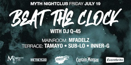 We The Plug Presents: Beat The Clock at Myth Nightclub 07.19.19 tickets