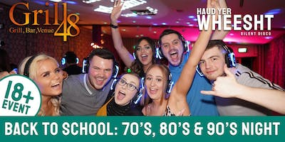 Back to School Silent Disco: 70s,80s,90s Night at Grill48 (18+)