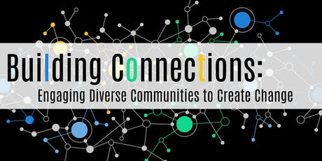 Building Connections: Engaging diverse communities to create change tickets