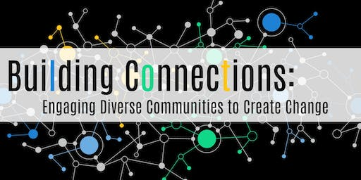 Building Connections: Engaging diverse communities to create change