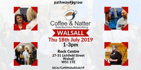 Walsall Coffee & Natter - Free Business Networking Thurs 18th July 2019 tickets