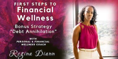 """First Steps to Financial Wellness Dallas - Bonus """"Debt Annihilation"""""""