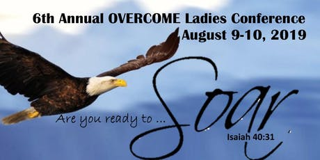 6th Annual OVERCOME Ladies Conference-SOAR!  tickets