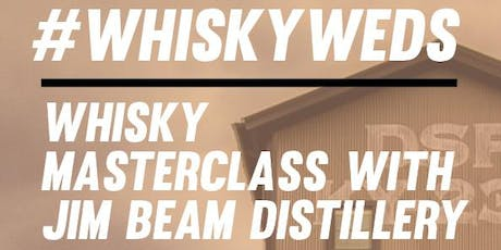 #WhiskyWeds Masterclass with Jim Beam Distillery tickets