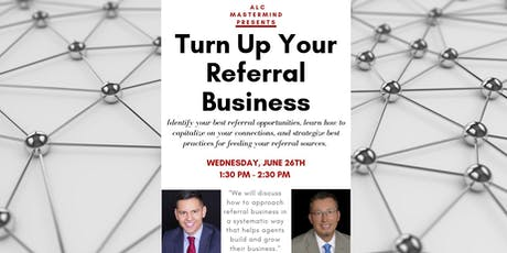 ALC Mastermind: Turn Up Your Referral Business  tickets