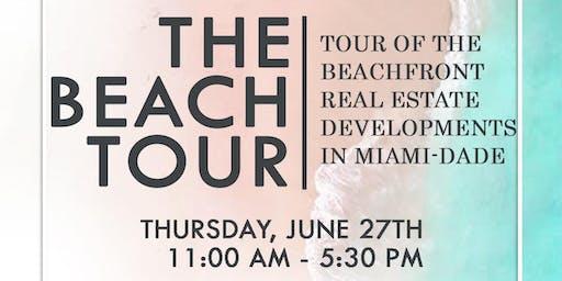 THE BEACH TOUR.  Tour of the Beachfront Real Estate Developments in Miami-Dade