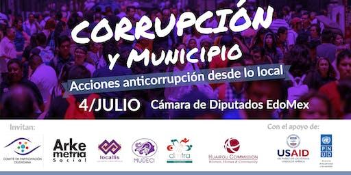 Corrupción y Municipio. El fortalecimiento de las acciones anticorrupción desde la perspectiva local y ciudadana.