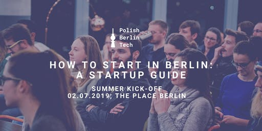 HOW TO START IN BERLIN - A STARTUP GUIDE