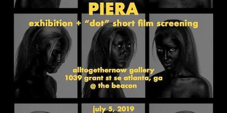 """PIERA"", A Short Film ""Dot"" Preview & Art Exhibition tickets"