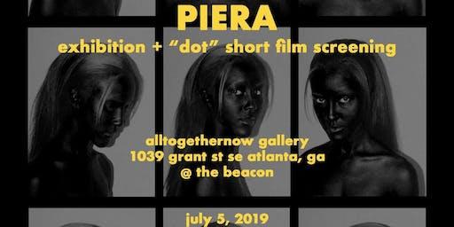 """PIERA"", A Short Film ""Dot"" Preview & Art Exhibition"