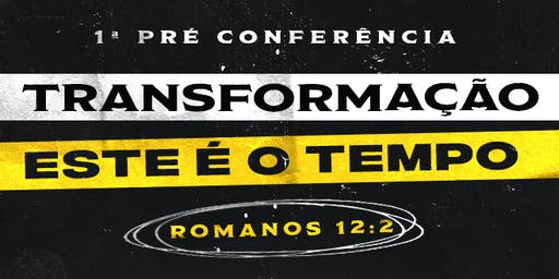 1ª Pré Conferência Transformação