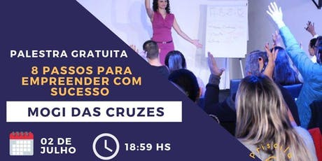 Palestra Gratuita 8 Passos Para Empreender Com Sucesso 02/07 - Mogi das Cruzes ingressos