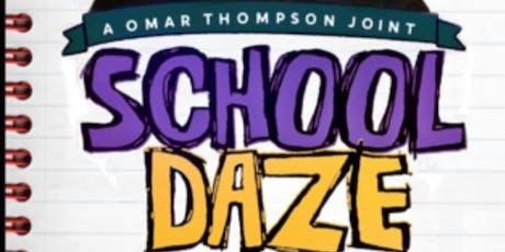 School Daze by Omar tickets