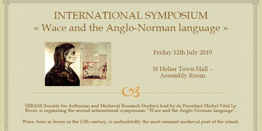 "INTERNATIONAL SYMPOSIUM ""WACE & THE ANGLO-NORMAN LANGUAGE"""