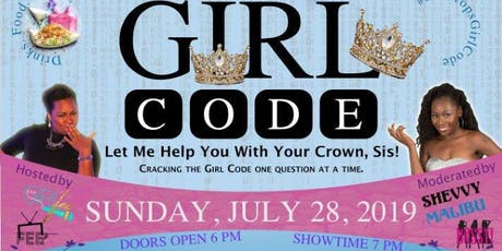 SHEdrops, presents Girl Code: Let Me Help You With Your Crown, Sis! tickets