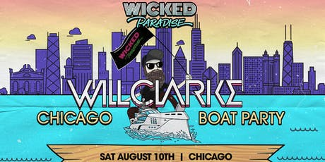 Wicked Paradise ft. Will Clarke Chicago Boat Party tickets