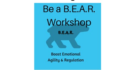 Be a B.E.A.R. Workshop - Boost Emotional Agility & Regulation - Action over impulse tickets