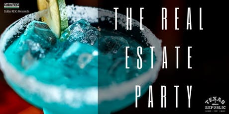 The Real Estate Party!! @ Texas Republic Fort Worth, TX tickets