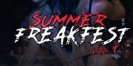 PAN Entertainment Presents: Summer Freakfest tickets