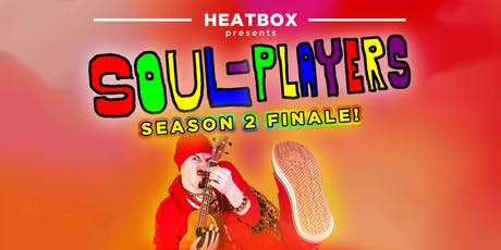 Heatbox Presents: Soul-Players Season 2 Finale tickets