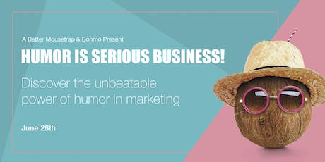 Humor Is Serious Business   The Effective Use of Comedy in  Marketing & Ads tickets