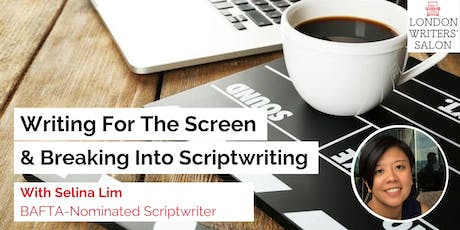 Writing For the Screen & Breaking Into Scriptwriting w/ BAFTA-Nominated Selina Lim tickets