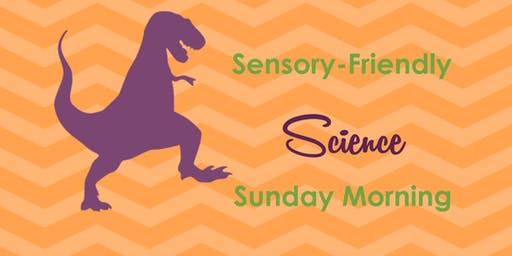 Sensory-Friendly Science Sunday Morning