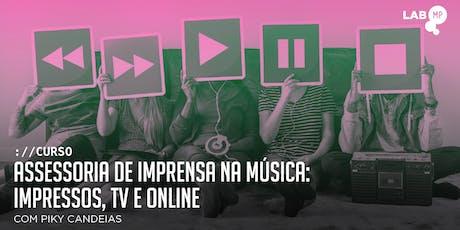 AGOSTO - CURSO: ASSESSORIA DE IMPRENSA NA MÚSICA - IMPRESSOS, TV E ONLINE NO LAB MUNDO PENSANTE ingressos