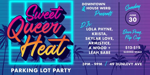 Sweet Queer Heat - Parking Lot Party