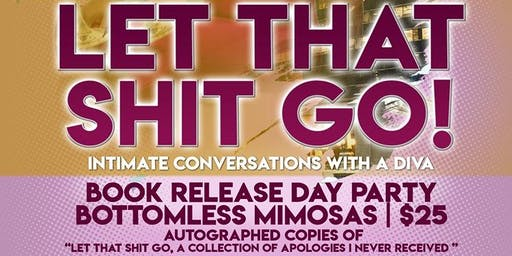 Let That Shit Go: Book Release Day Party