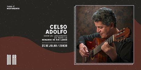 DO AR apresenta Celso Adolfo ingressos