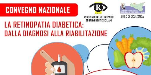 LA RETINOPATIA DIABETICA: DALLA DIAGNOSI ALLA RIABILITAZIONE