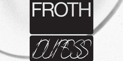 FROTH plus support tba