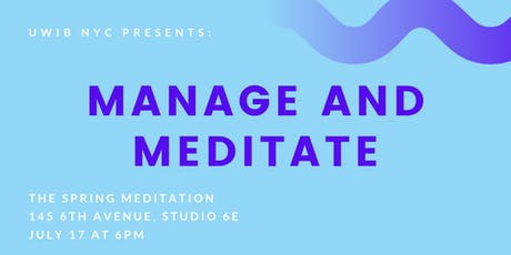 UWIB NYC Presents: Manage and Meditate with UWIB tickets