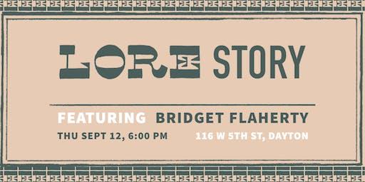 LORE Story: Featuring Bridget Flaherty