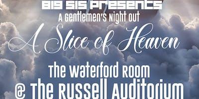A Slice of Heaven: A Gentlemen's Night Out