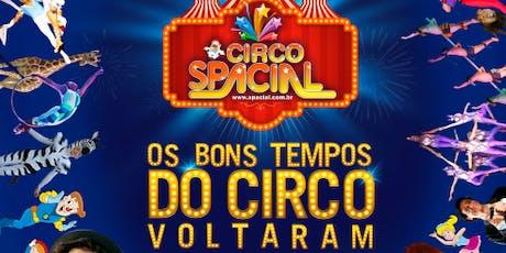 """Desconto! Novo espetáculo no Circo Spacial """"Os bons tempos do Circo voltaram"""" tickets"""