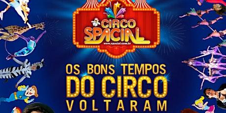 DESCONTO A PARTIR DE R$ 12,00 para FÉRIAS no Circo Spacial  ingressos