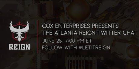 Cox Enterprises Presents Atlanta Reign Twitter Chat tickets