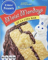 Moist Mondays W/ DJ Moist @ La Cita Bar