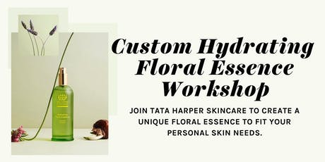 Tata Harper: Customize Your Hydrating Floral Essence tickets